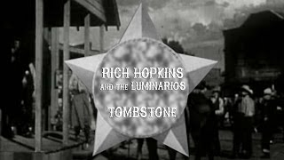 Rich Hopkins & The Luminarios (USA) – Tombstone