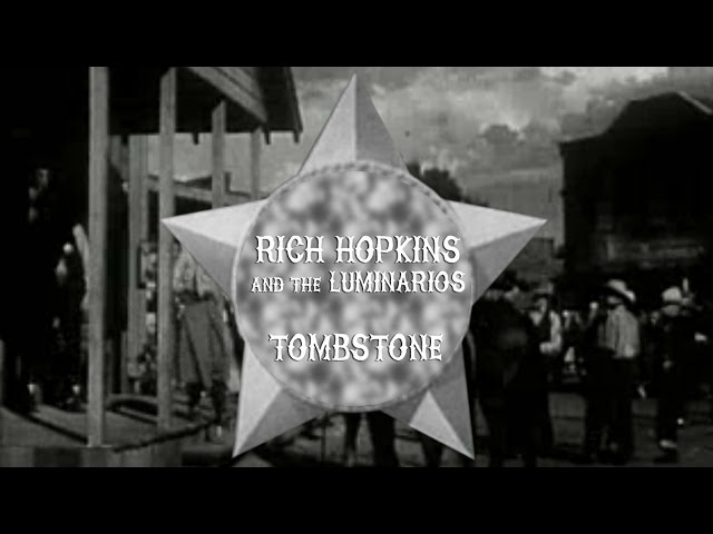 Rich Hopkins and the Luminarios - Tombstone