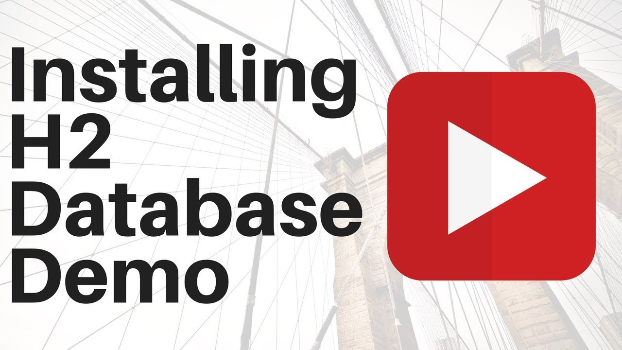 INSTALLING AND STARTING H2 DATABASE DEMO