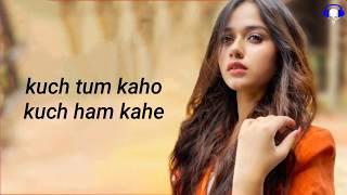 Kuch Tum Kaho(Lyrics)-Jannat Zubair|Jyotica Tangri|Raghav Sachar|Rashmi Virag | Zee Music Originals