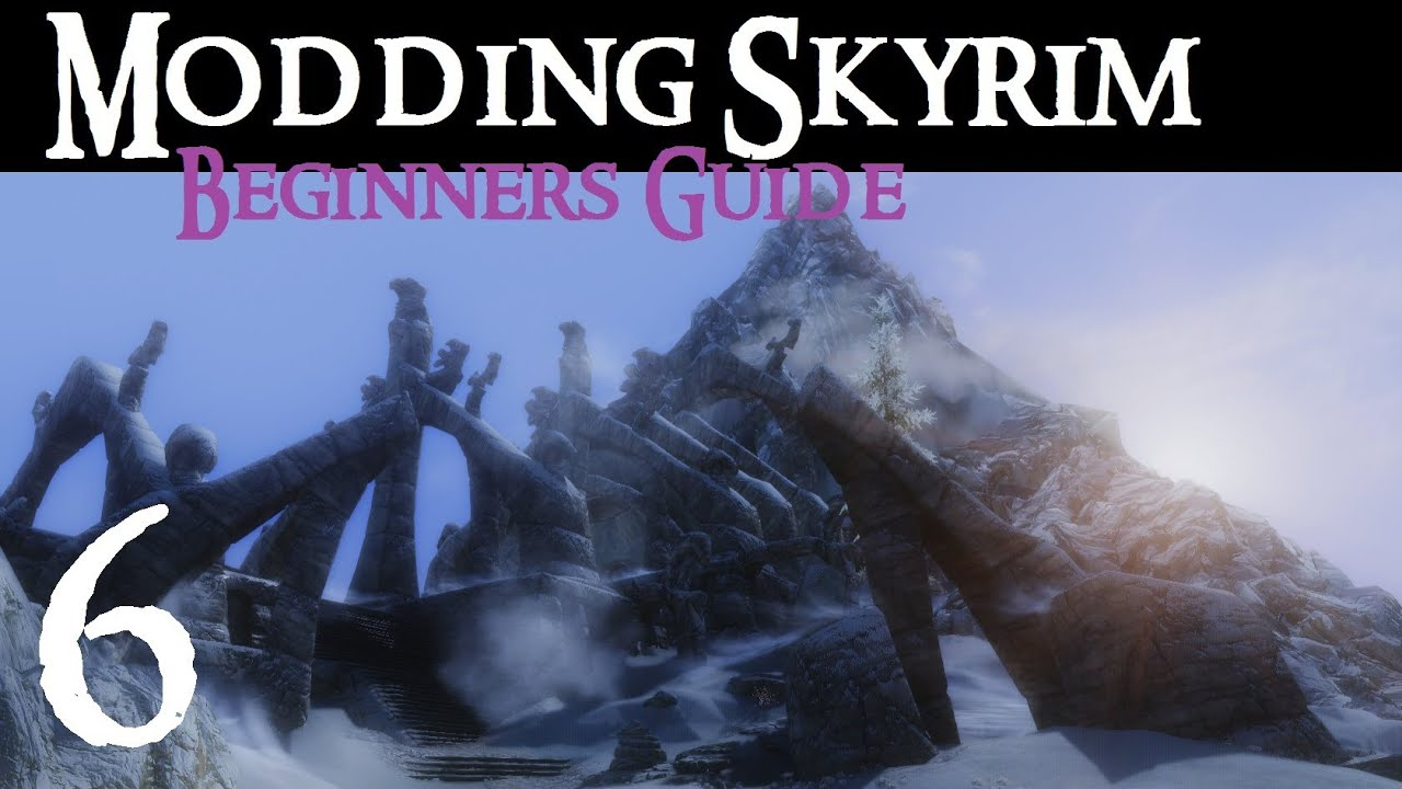 Beginner's Guide to Modding Skyrim : Introduction - YouTube