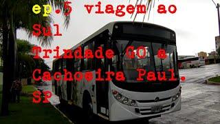 viagem ao Sul ep.5 Trindade GO a Cachoeira paul. SP