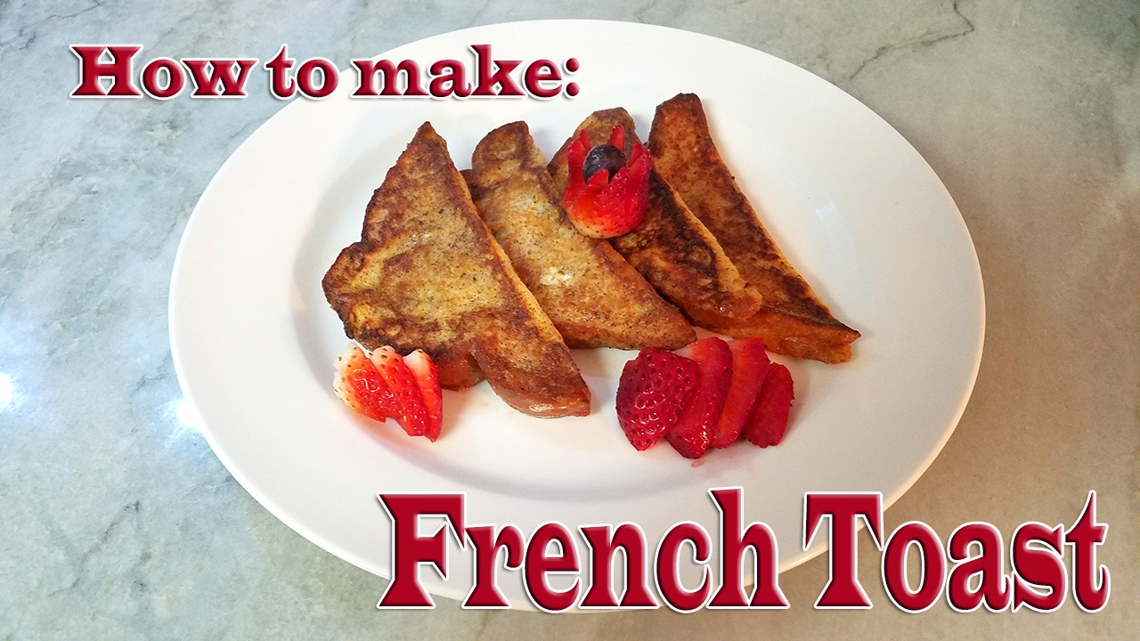 How to make French Toast - YouTube