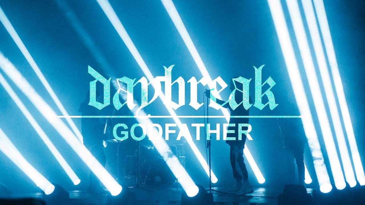 Daybreak - Godfather (Official Music Video)