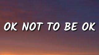 Marshmello & Demi Lovato - OK NOT TO BE OK (Lyrics)