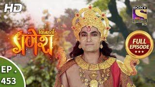 Vighnaharta Ganesh - Ep 453 - Full Episode - 16th May, 2019