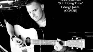 "Todd Coleman - ""Still Doing Time"" - George Jones - (Cover)"