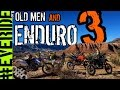 """TIRED INCONTINENT SICK OLD MEN"" and ENDURO! o#o"