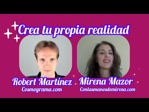 Robert Martínez. Crea tu propia realidad