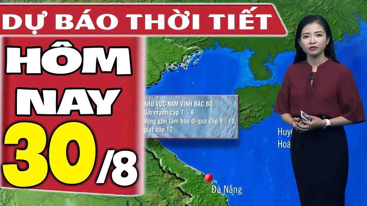 Dự báo thời tiết hôm nay mới nhất ngày 30/8 | Tin Bão Số 4 Mới Nhất | Dự báo thời tiết 3 ngày tới