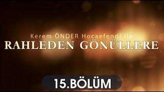 Rahleden Gönüllere 15.Bölüm Kerem Önder Hoca Berat TV