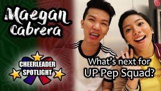 Cheerleader Spotlight ft. Maegan Cabrera | What Happened to UP Pep Squad?