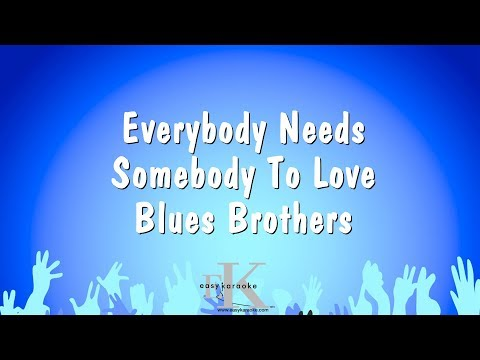 Everybody Needs Somebody To Love - Blues Brothers (Karaoke Version)