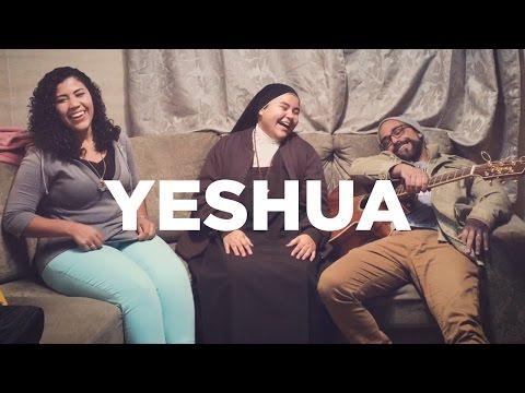 Yeshua // Colo de Deus e Irmã Camila (Carmelitas Mensageiras do Espírito Santo)