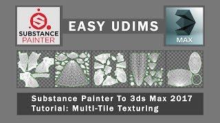 Easy UDIMs - Substance Painter & 3dsMax 2017 Multi tile Tutorial