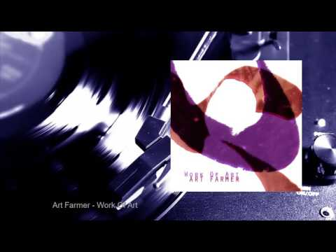 Art Farmer - Work Of Art (Full Album)