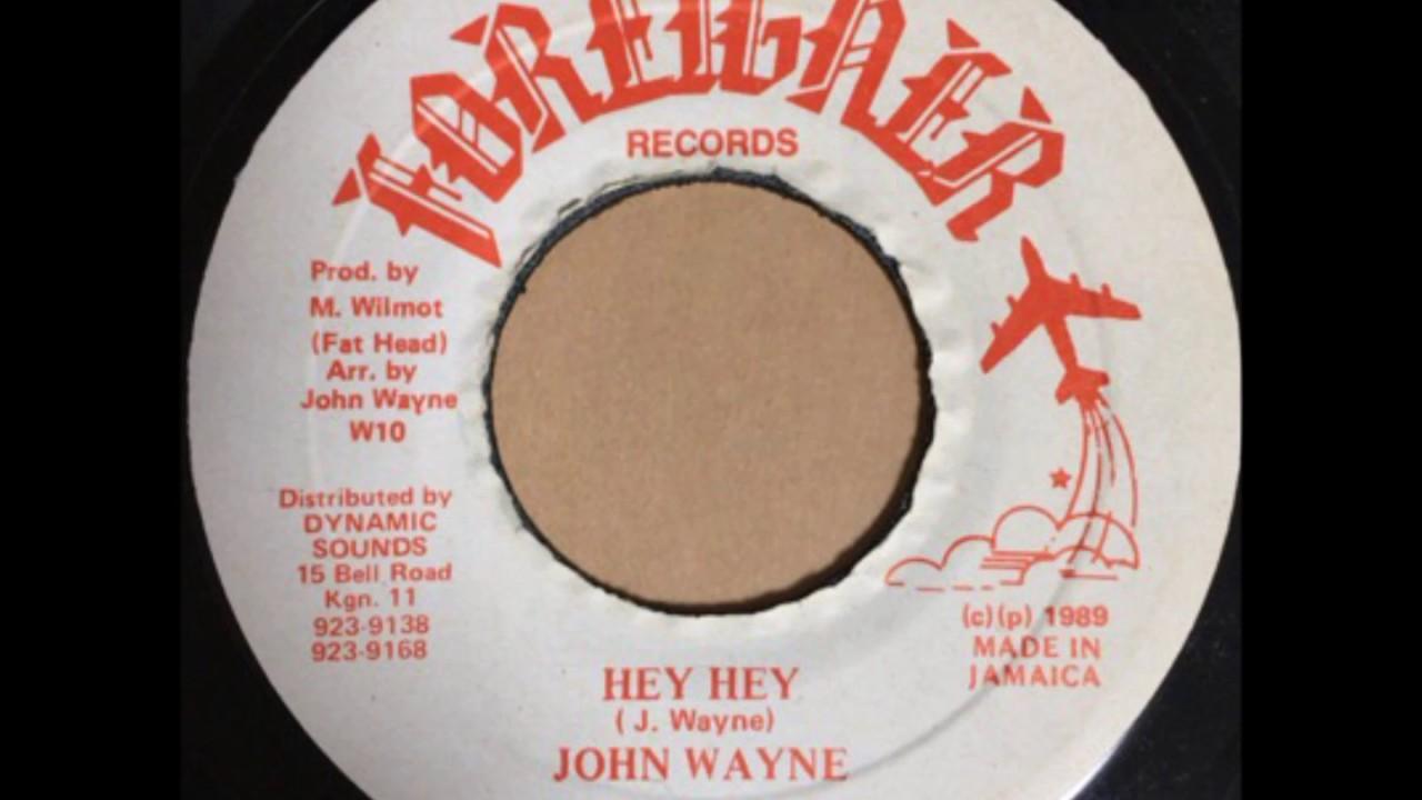 JOHN WAYNE / HEY HEY - Reggae 7inch vinyl record