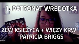 PATRICIA BRIGGS - ZEW KSIĘŻYCA + WIĘZY KRWI | RECENZJA