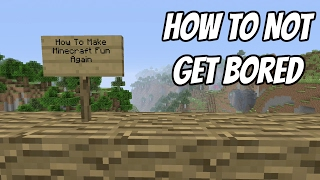 7 Things To Help You Not Get Bored Of Your Minecraft World