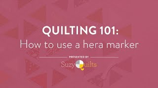 Quilting 101: How To Use A Hera Marker