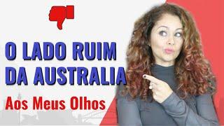 10 Coisas Que Eu Não Gosto Na Austrália