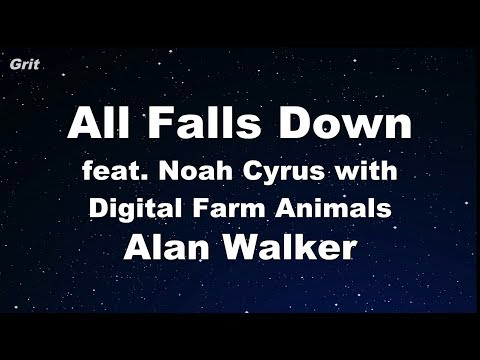 All Falls Down (feat. Noah Cyrus with Digital Farm Animals) - Alan Walker Karaoke 【No Guide 】