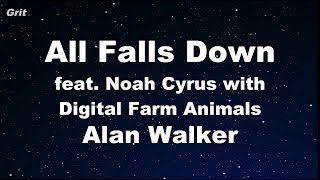 All Falls Down (feat. Noah Cyrus with Digital Farm Animals) - Alan Walker Karaoke 【No Guide 】