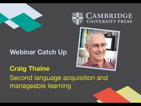 Second language acquisition and manageable learning - Craig Thaine