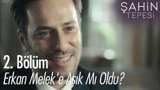 Gambar cover Erkan, Melek'e aşık mı oldu? - Şahin Tepesi 2. Bölüm