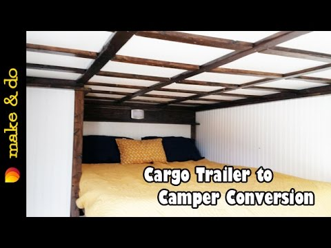 Cargo Trailer to Camper Conversion - The Tour