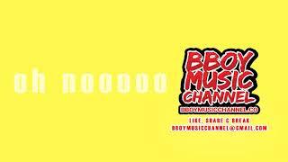 DJ Arabinho - Oh No (Cut) | Bboy Music Channel 2021