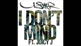 Usher - I Don't Mind HQ No Juicy J