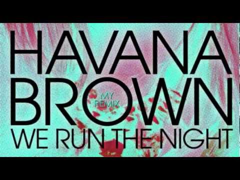 Havana Brown - We Run the Night without Pitbull