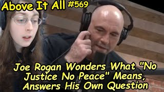 """Joe Rogan Wonders What """"No Justice No Peace"""" Means, Answers His Own Question 