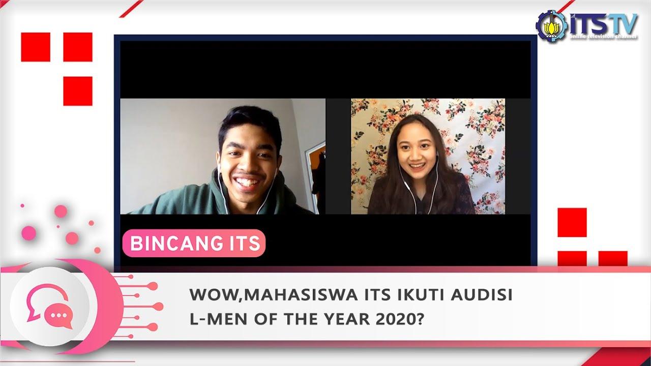 Bincang ITS - Wow, Mahasiswa ITS Ikuti Audisi L-MEN Of The Year 2020?