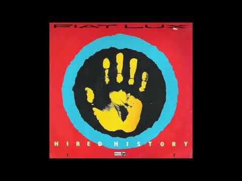 Fiat Lux - Hired History (1984) FULL ALBUM VINYL + B-sides