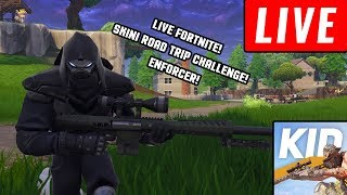 LIVE FORTNITE / SKINI ENFORCER / ROAD TRIP CHALLENGE