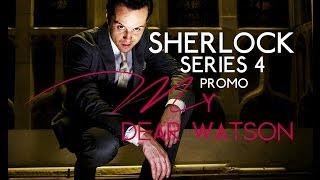"""Sherlock Series 4 Promo #2: """"My Dear Watson"""""""