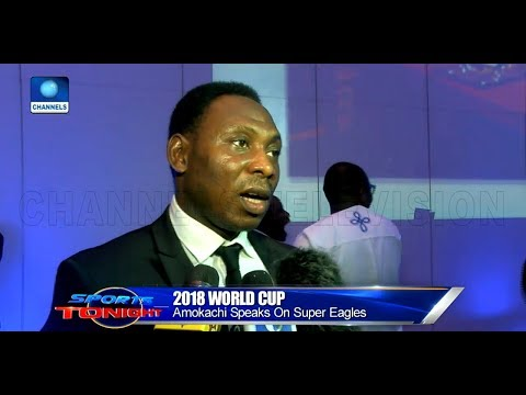 Amokachi Tips Nigeria To Reach 2018 World Cup Finals |Sports Tonight|