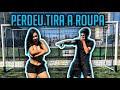 PERDEU GOL= TIRA UMA PEÇA DE ROUPA!! (FOOTBALL CHALLENGE)