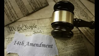 Why The 14th Amendment Should Be Considered | RSMS