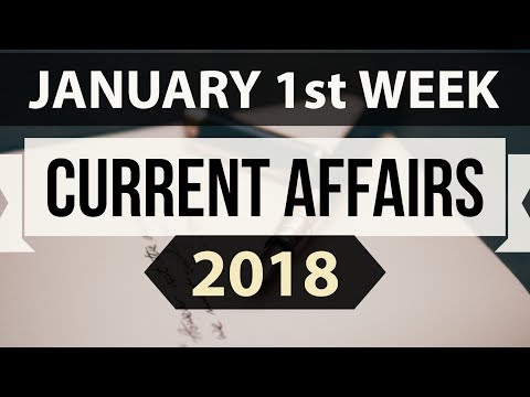 (English) January 2018 Current Affairs 1st week part 1 - UPSC/IAS/SSC/IBPS/CDS/RBI/SBI/NDA/CLAT/KVS