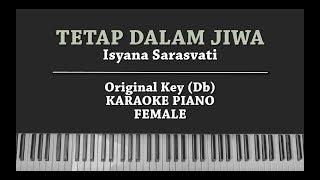 Tetap Dalam Jiwa (FEMALE KEY KARAOKE PIANO COVER) Isyana Sarasvati