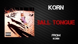 Korn - Ball Tongue [Lyrics Video]