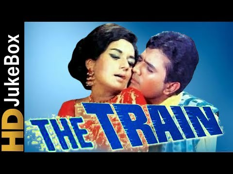 The Train 1970 | Full Video Songs Jukebox | Rajesh Khanna, Nanda, Rajendra Nath, Helen, Aruna Irani