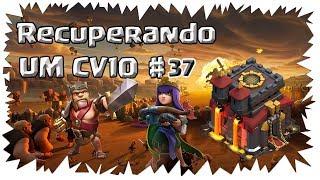CLASH OF CLANS - RECUPERANDO UM CV10 #37 USEI A RUNA DE ELIXIR NEGRO NESSE VÍDEO