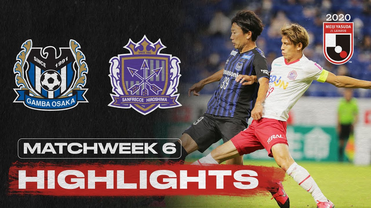 Gamba Osaka 1 0 Sanfrecce Hiroshima Matchweek 6 2020 J1 League Youtube