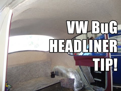 Classic VW BuGs How to Directions on One Piece Beetle Headliner Installation