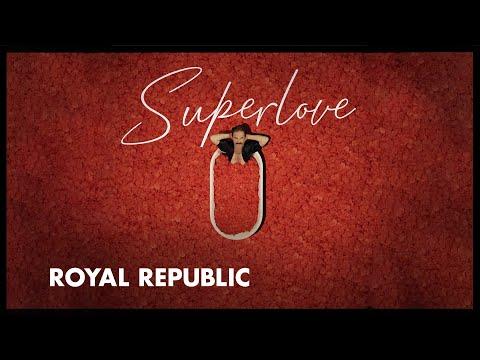 Смотреть клип Royal Republic - Superlove