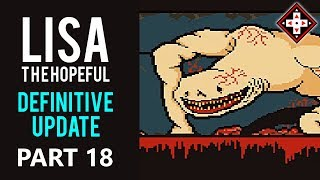 LISA The Hopeful Definitive Update Playthrough Part 18 - The New Face of Horror!